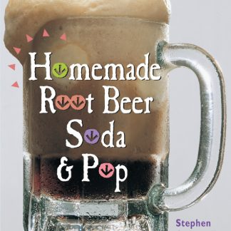 Cover of Homemade Root Beer, Soda, and Pop by Stephan Cresswell