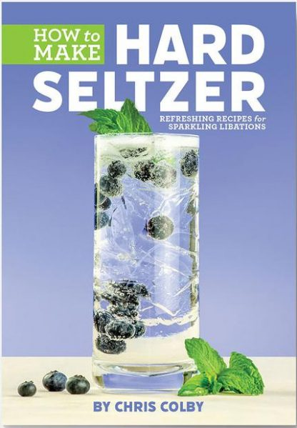 Cover of How to Make Hard Seltzer by Chris Colby
